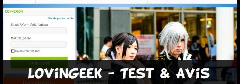 LovinGeek - Test & Avis