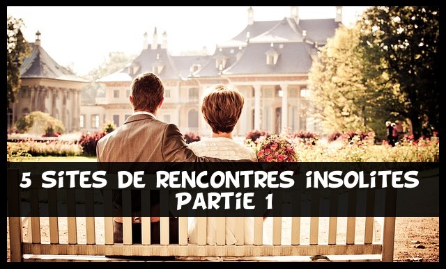 5 sites de rencontres insolites