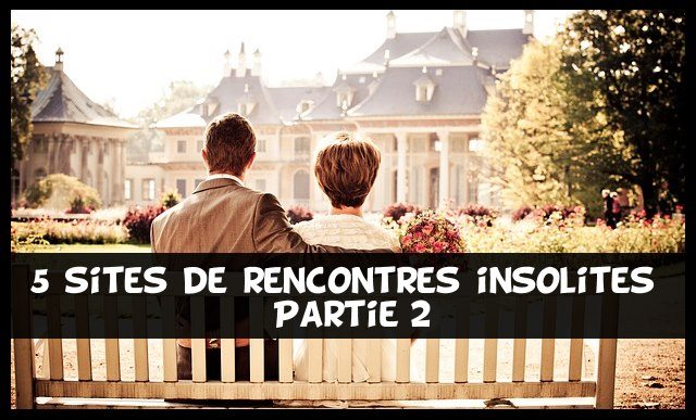 Sites de rencontres improbables