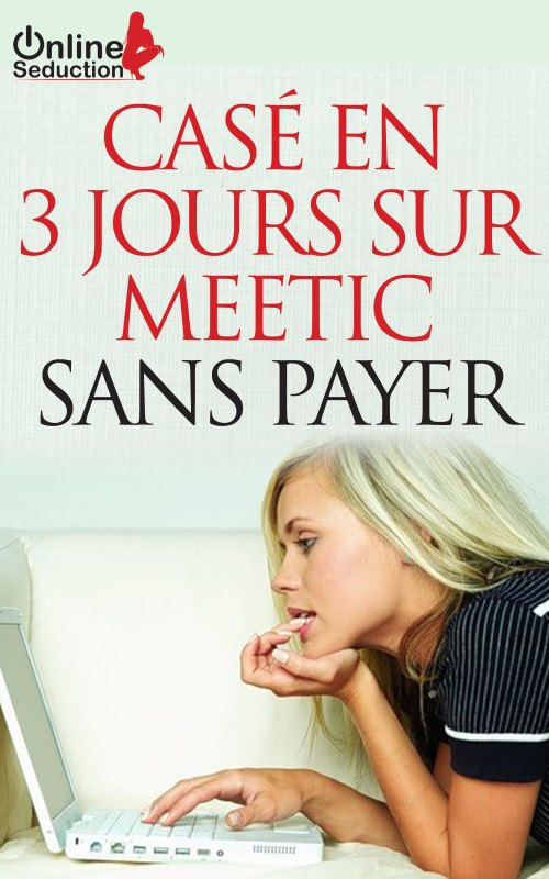 ebook - case en 3 jours sur meetic