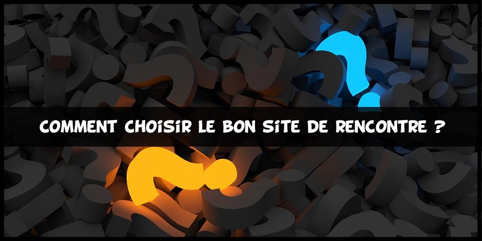 sites de rencontre que choisir
